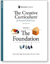 The Creative Curriculum for Family Child Care Second Edition (The Foundation)